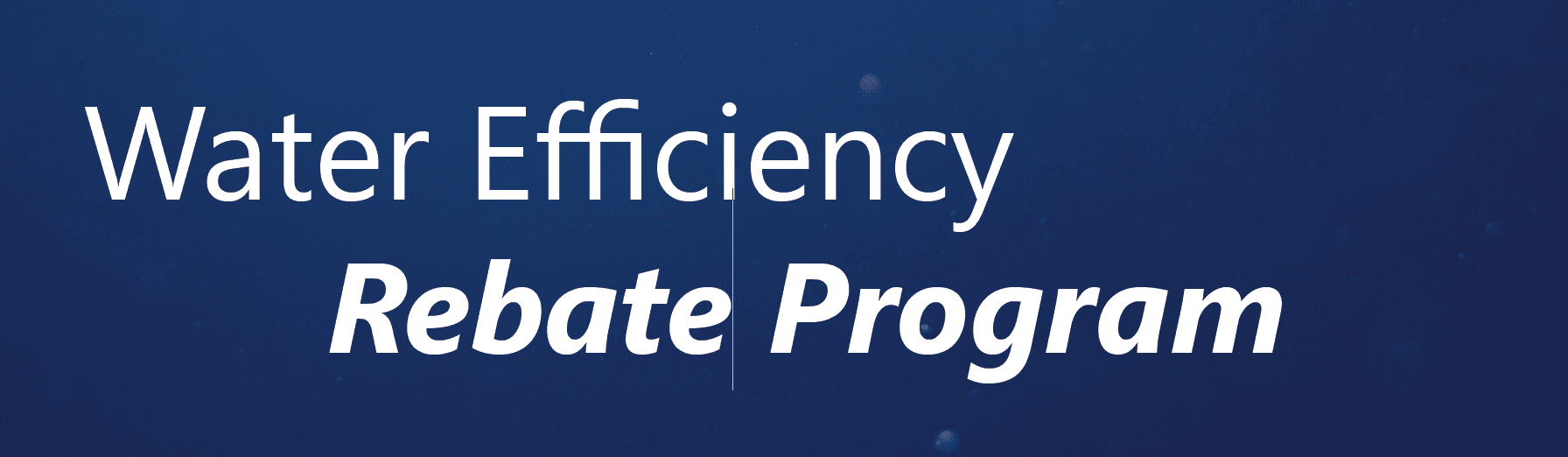 Water Efficiency Rebate Program Header